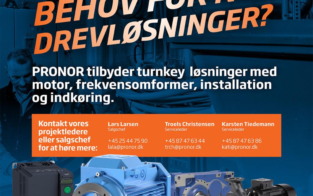 PRONOR tilbyder turnkey løsninger med motor, frekvensomformer, installation og indkøring.